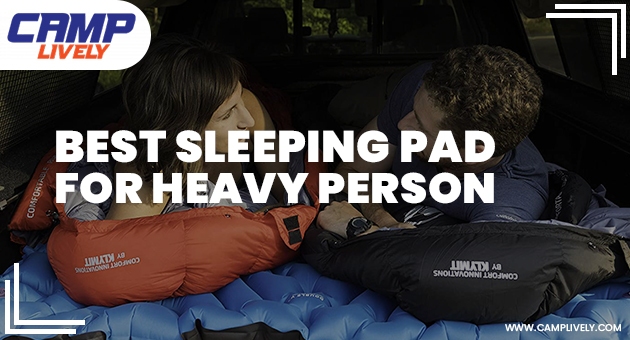 Best Sleeping Pad For Heavy Person