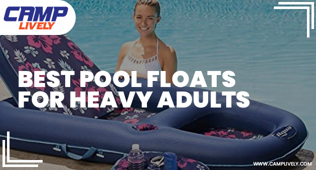 Best Pool Floats for Heavy Adults
