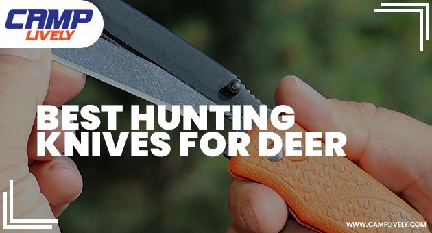 Best Hunting Knives for Deer