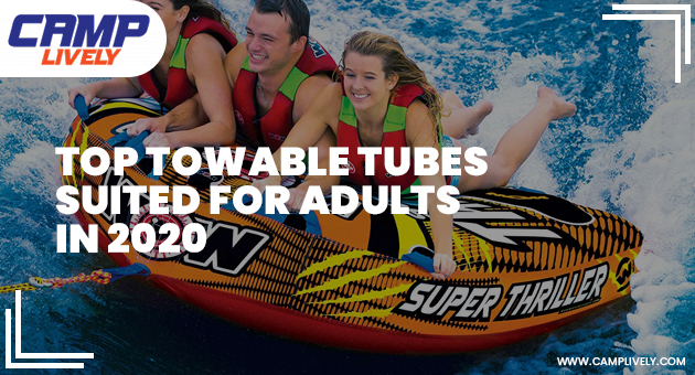 Top Towable Tubes Suited For Adults In 2020