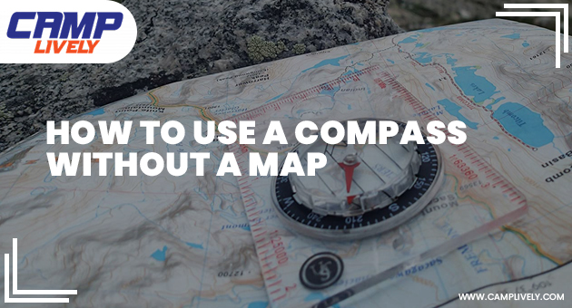 How To Use a Compass Without a Map