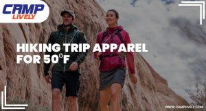 Hiking Trip Apparel for 50⁰F