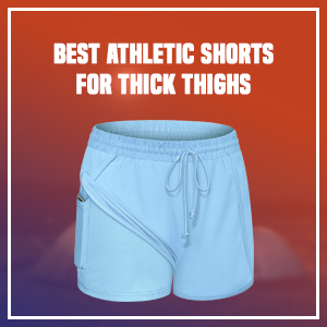 Best Athletic Shorts For Thick Thighs