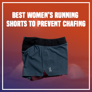 Best Women's Running Shorts To Prevent Chafing