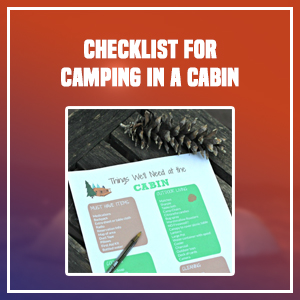 Checklist for Camping in A Cabin